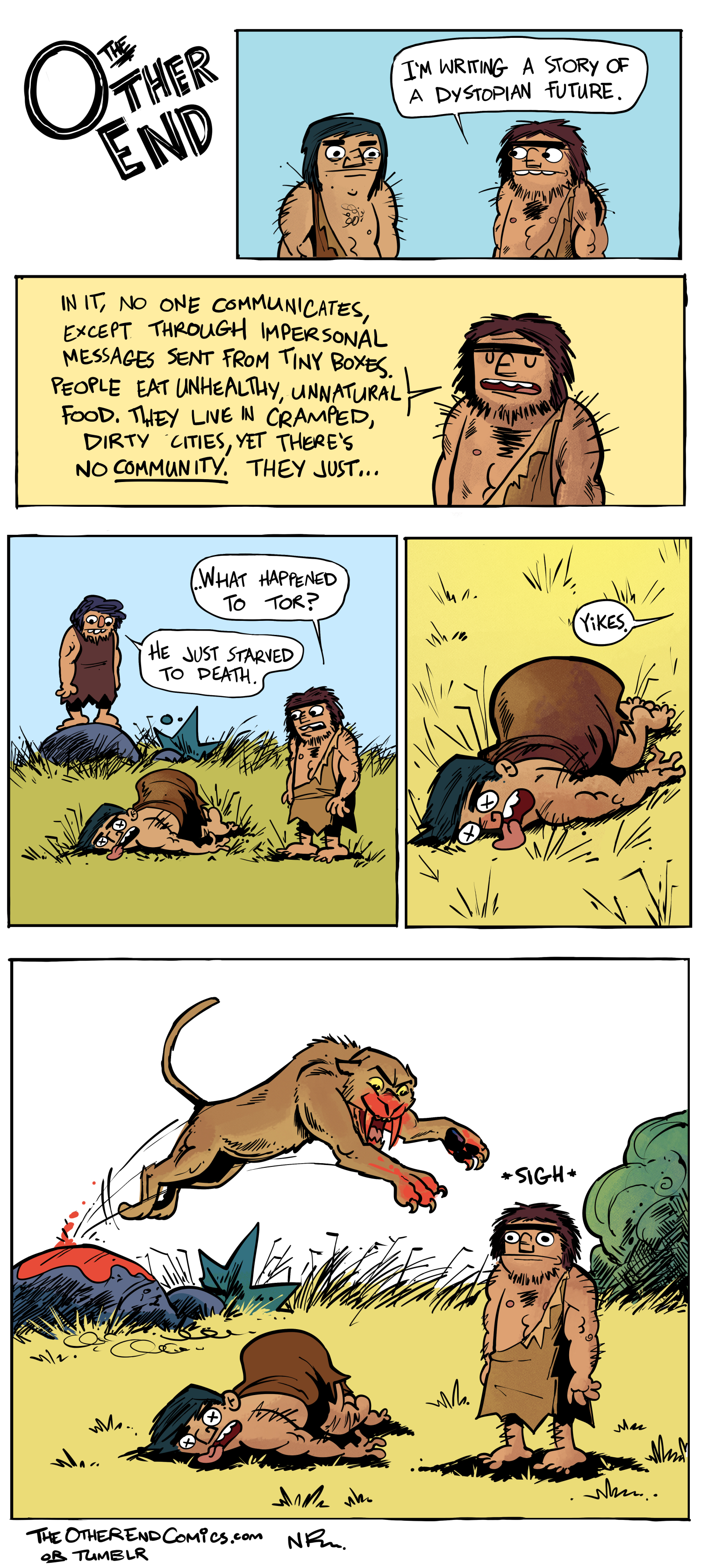 There's no way he wouldn't notice that sabertooth cat eating that other guy. This comic is so fake.